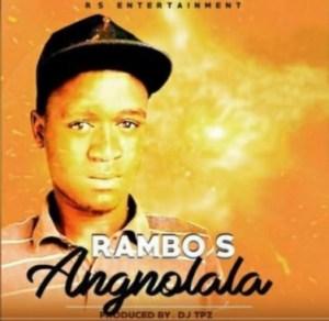 Rambo S - Angnolala (Prod By DJ Tpz)